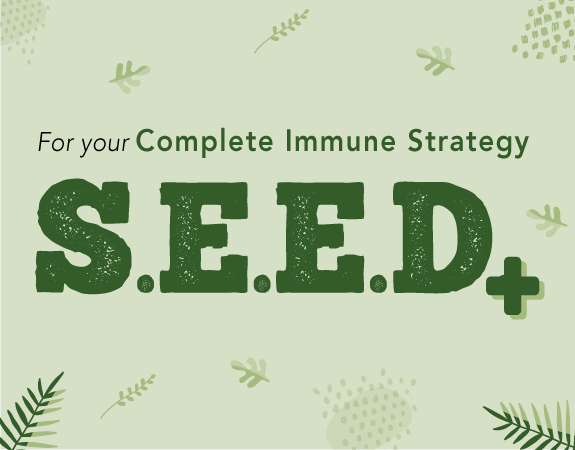 SEED for your complete immnue strategy